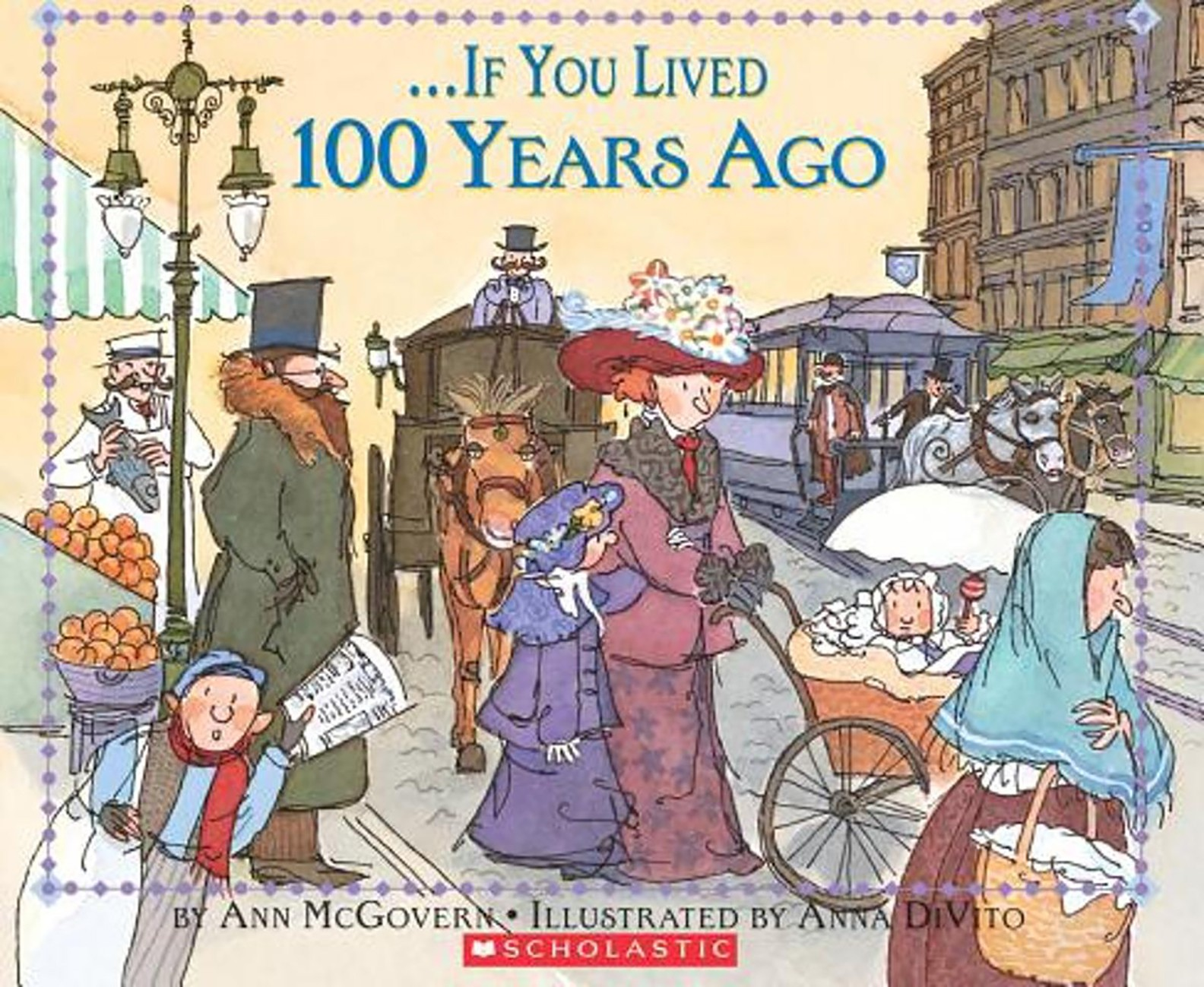 Cover of the Children's Book If You Lived 100 Years Ago