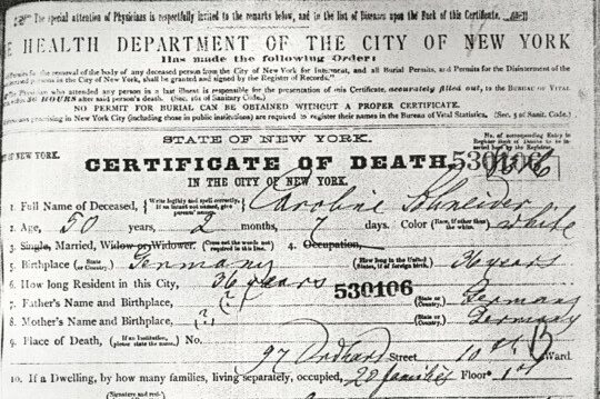 Caroline's death certificate that includes the following: she was 50, married, from Germany, lived in NYC for 36 years, and died on June 5th at 97 Orchard Street