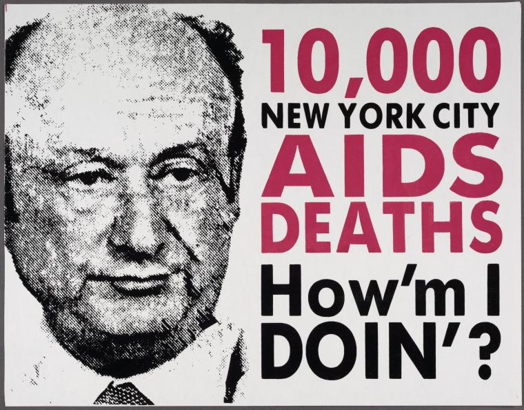 """Poster of a balding man with an unimpressed expression next to text that reads """"10,000 New York City AIDS deaths. How'm I doin'?"""" in all caps"""